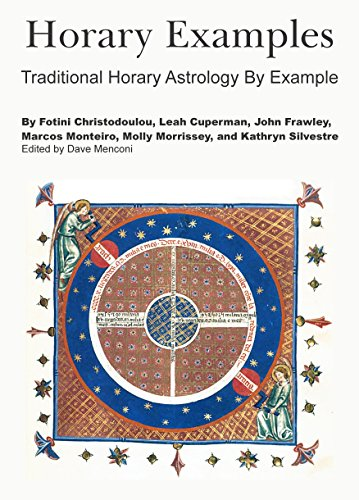 Horary Examples Traditional Horary Astrology By Example Kindle