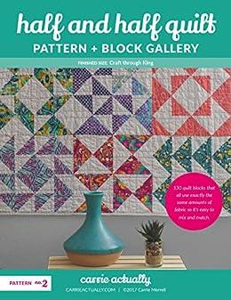 Amazon Com Half And Half Quilt Pattern Block Gallery Ebook