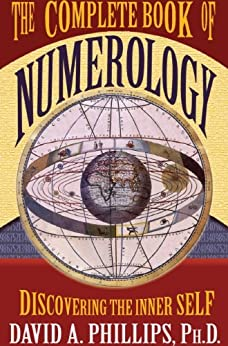 The Complete Book of Numerology by [Phillips, David A.]