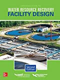 Introduction to Water Resource Recoveryfacility Design, Water Environment Federation, 0071850449