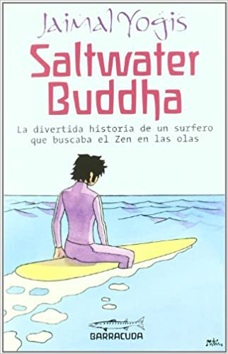 Saltwater Buddha (Spanish Edition): Jaimal Yogis: 9788493785918: Amazon.com: Books