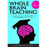 Whole Brain Teaching: Engage Your Students Successfully in a Nontraditional Scientific Way