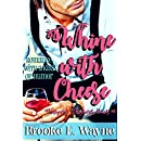 Whine with Cheese (Vineyard Pleasures Series Book 1)
