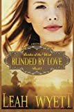 Mail Order Bride - Blinded By Love: Clean Historical Mail Order Bride Short Reads Romance (Brides Of The West) (Volume 1) by  Leah Wyett in stock, buy online here