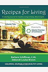 Recipes for Living: A Coloring Journal for Healthy Living in Body, Mind & Spirit (Volume 2) Paperback