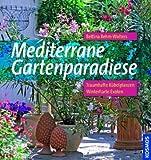 Mediterrane Gartenparadiese: Traumhafte Kübelpflanzen. Winterharte Exoten.