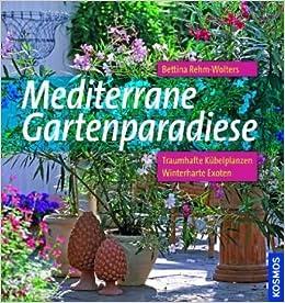 mediterrane gartenparadiese bettina rehm wolters 9783440116135 books. Black Bedroom Furniture Sets. Home Design Ideas