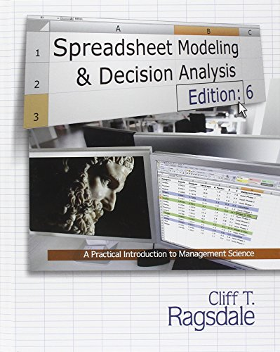 Spreadsheet Modeling & Decision Analysis: A Practical Introduction to Management Science (with Essential Resources P