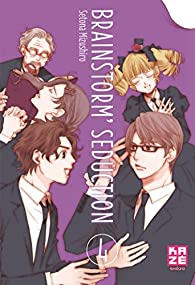 Brainstorm Seduction, tome 4 par Setona Mizushiro