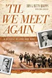 'Til We Meet Again: A Memoir of Love and War