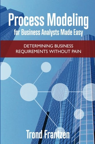 Process Modeling for Business Analysts Made easy: