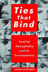 Ties That Bind: Familial Homophobia and Its Consequences