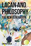 Lacan and Philosophy : The New Generation, , 0992373417