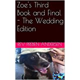 Zoe's Third Book and Final - The Wedding Edition