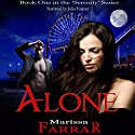 Alone: The 'Serenity' Series, Book 1 Audiobook by Marissa Farrar Narrated by Julia Farmer