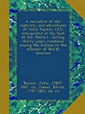 Front cover for the book Thirty Years Indian Captivity of John Tanner by Edwin James