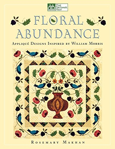 - Floral Abundance: Applique Designs Inspired by William Morris
