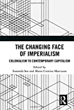 img - for The Changing Face of Imperialism: Colonialism to Contemporary Capitalism book / textbook / text book