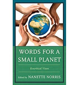Words for a Small Planet : Ecocritical Views(Hardback) - 2012 Edition