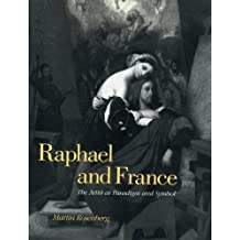 Raphael and France: The Artist as Paradigm and Symbol