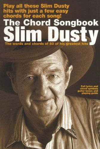 The Chord Songbook  Play All These Slim Dusty Hits With Just A Few Easy Chords For Each Song  Full Lyrics And Chord Symbols Guitar Boxes And Playing Guide.