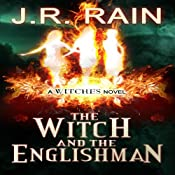 The Witch and the Englishman: The Witches Trilogy, Book 2 | J.R. Rain