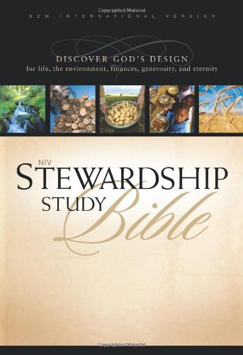 NIV Stewardship Study Bible: Discover God's Design for Life, the Environment, Finances, Generosity, and Eternity pdf