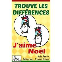 Trouve les différences - J'aime Noël (Collection - Trouve l'erreur t. 4) (French Edition)