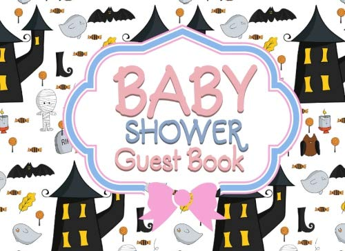 (Baby Shower Guest Book: Log Keepsake Notebook For Family and Friends to Write In Their Names, Advice, Wishes, Comments or Predictions, Cute Halloween Cover (Baby Shower Guest Books) (Volume)