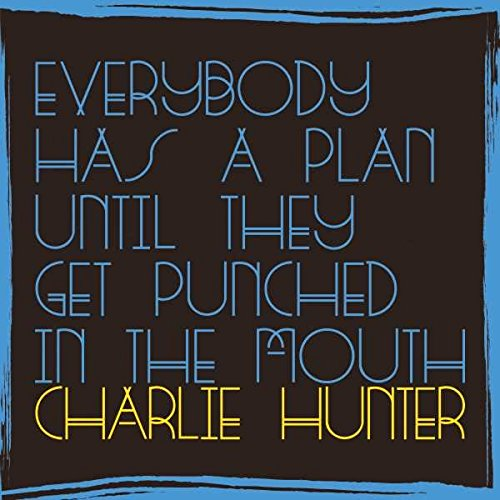 (Everybody Has A Plan Until They Get Punched In The Mouth )