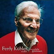 Ferdy Kübler erzählt (erlebt & erinnert) | Ferdy Kübler