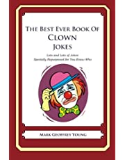 The Best Ever Book of Clown Jokes: Lots and Lots of Jokes Specially Repurposed for You-Know-Who