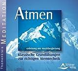Atmen. CD: Übungen zur richtigen Atemtechnik