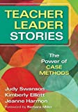 img - for Teacher Leader Stories: The Power of Case Methods by Judy Swanson (2011-06-28) book / textbook / text book