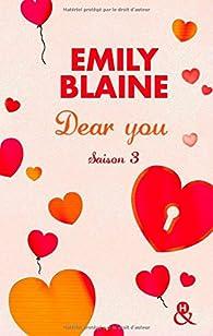 Dear You (actes 6 à 7): Saison 3 par Emily Blaine