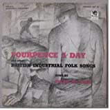 Fourpence A Day & Other British Industrial Folk Songs 1950s 10""