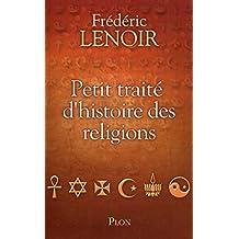 Petit traité d'histoire des religions (French Edition)