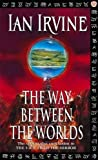 img - for The Way Between The Worlds: The View From The Mirror Volume 4 (v. 4) book / textbook / text book