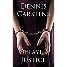 Delayed Justice (A Marc Kadella Legal Mystery Book 6)