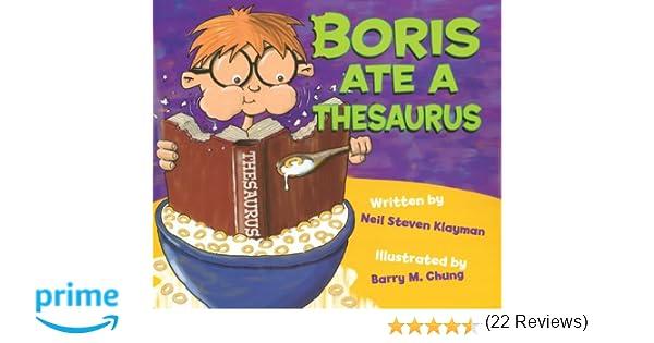 Amazon.com: Boris Ate A Thesaurus (9780983977407): Neil Klayman ...