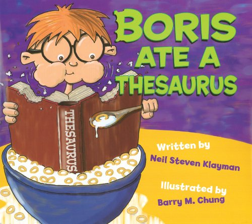 Amazon.com Boris Ate A Thesaurus (9780983977407) Neil Klayman Barry Chung Books  sc 1 st  Amazon.com & Amazon.com: Boris Ate A Thesaurus (9780983977407): Neil Klayman ...