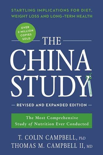 The China Study: Revised and Expanded Edition: The Most Comprehensive Study of Nutrition