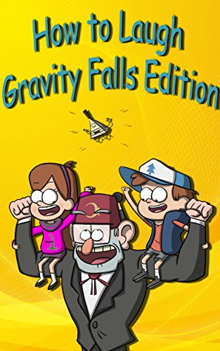 How to Laugh! Gravity Falls Edition (English Edition)