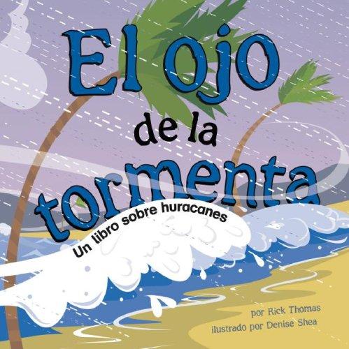 El Ojo de la Tormenta: Un Libro Sobre Huracanes (Ciencia asombrosa: El tiempo) (Spanish Edition) ebook