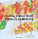Daniel's Mile High Turkey Sandwich, Victoria Lerman, 1466245263
