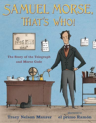 Book Cover: Samuel Morse, That's Who!: The Story of the Telegraph and Morse Code