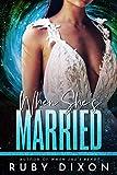 When She's Married: A SciFi Alien Romance Novella