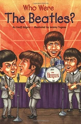 Who Were the Beatles? (Who Was...?) Pf Edition by Edgers, Geoff [2006] (Who Were Beatles)