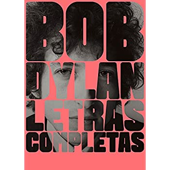 Letras Completas BOB DYLAN (Spanish and English Edition)