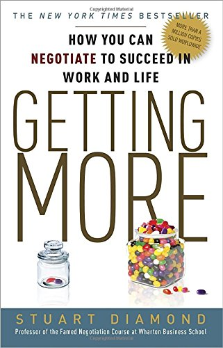 Getting More: How You Can Negotiate to Succeed in Work and Life (Communication Strategies 3)